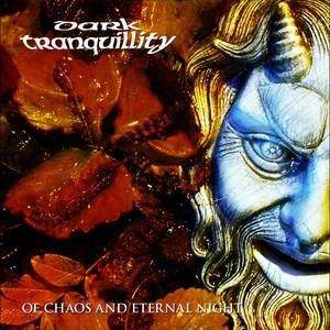 Альбом: Dark Tranquillity - Of Chaos and Eternal Night