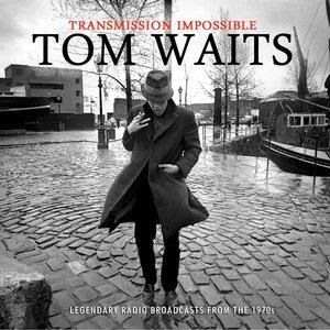 Альбом: Tom Waits - Transmission Impossible