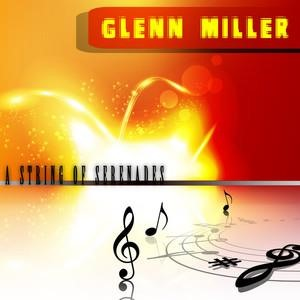 Альбом: Glenn Miller - A String of Serenades
