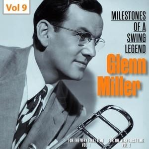 Альбом: Glenn Miller - Milestones of a Swing Legend - Glenn Miller, Vol. 9