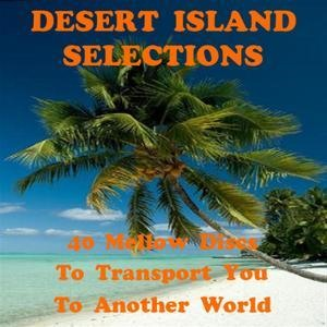 Альбом: Dean Martin - Desert Island Selections - 40 Mellow Discs to Transport You to Another World