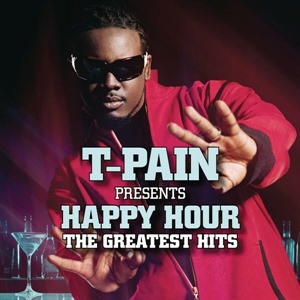 Альбом: T-Pain - T-Pain Presents Happy Hour: The Greatest Hits