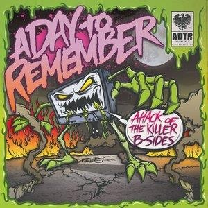 Альбом: A Day To Remember - Attack Of The Killer B-Sides