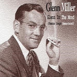 Альбом: Glenn Miller - Glenn in the Mood