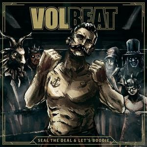 Альбом: Volbeat - Seal The Deal & Let's Boogie