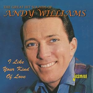 Альбом: Andy Williams - I Like Your Kind Of Love - The Great Hit Sounds Of
