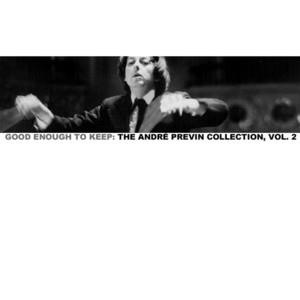 Альбом: Andre Previn - Good Enough to Keep: The André Previn Collection, Vol. 2