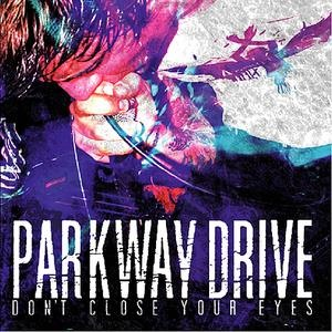 Альбом: Parkway Drive - Don't Close Your Eyes