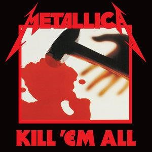 Альбом Metallica - Kill 'Em All