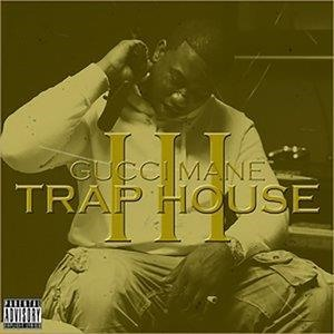 Альбом: Gucci Mane - Trap House 3 Deluxe