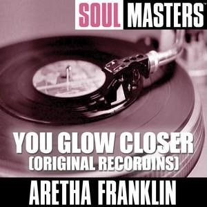 Альбом: Aretha Franklin - Soul Masters: You Glow Closer