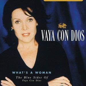 Альбом: Vaya Con Dios - What's A Woman - The Blue Sides Of Vaya Con Dios