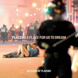 Альбом: Placebo - A Place For Us To Dream