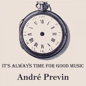 Альбом: Andre Previn - It's Always Time For Good Music