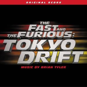 Альбом: Brian Tyler - The Fast And The Furious: Tokyo Drift