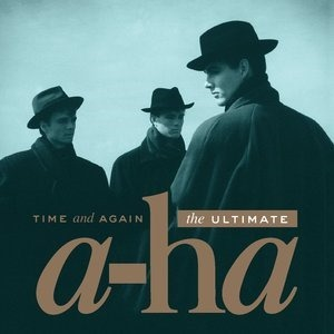 Альбом a-ha - Time And Again: The Ultimate a-ha
