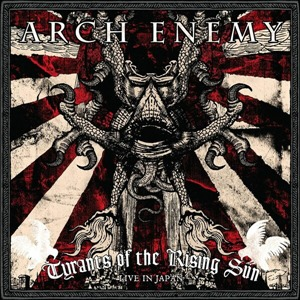 Альбом: Arch Enemy - Tyrants Of The Rising Sun - Live In Japan