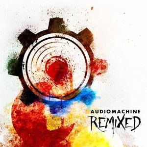 Альбом: Audiomachine - Remixed