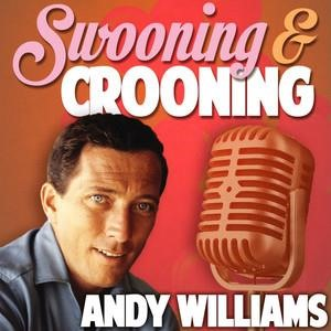 Альбом: Andy Williams - Swooning and Crooning - Andy Williams