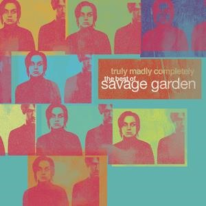 Альбом: Savage Garden - Truly Madly Completely - The Best of Savage Garden