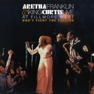 Альбом: Aretha Franklin - Don't Fight The Feeling - The Complete Aretha Franklin & King Curtis Live At Fillmore West