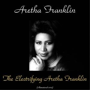 Альбом: Aretha Franklin - The Electrifying Aretha Franklin