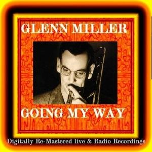 Альбом: Glenn Miller - Going My Way