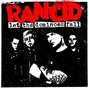Альбом: Rancid - Let The Dominoes Fall