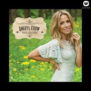 Альбом Sheryl Crow - Feels Like Home