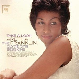 Альбом: Aretha Franklin - Take A Look: The Clyde Otis Sessions