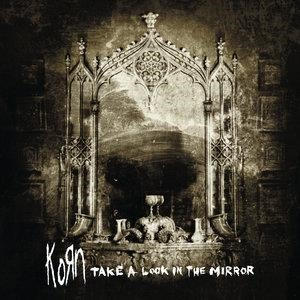 Альбом: Korn - Take A Look In The Mirror