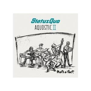 Альбом Status Quo - Aquostic II - That's a Fact!