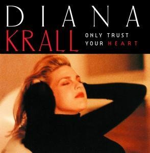 Альбом Diana Krall - Only Trust Your Heart