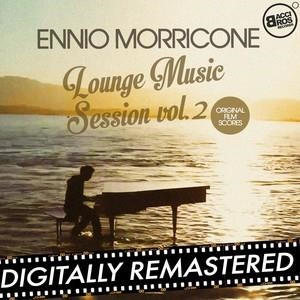 Альбом: Ennio Morricone - Ennio Morricone Lounge Music Session Vol. 2