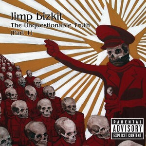 Альбом Limp Bizkit - The Unquestionable Truth