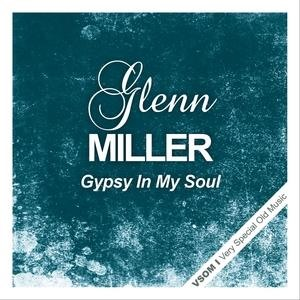 Альбом: Glenn Miller - Gypsy In My Soul