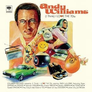 Альбом: Andy Williams - (I Think) I Love the 70's