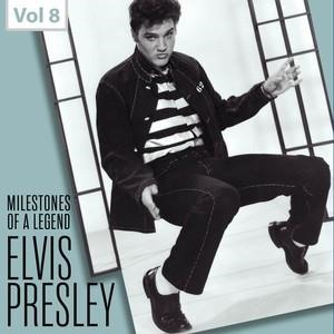 Альбом: Elvis Presley - Milestones of a Legend - Elvis Presley, Vol. 8