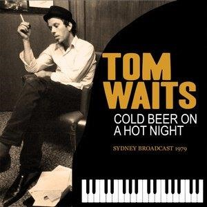 Альбом: Tom Waits - Cold Beer on a Hot Night