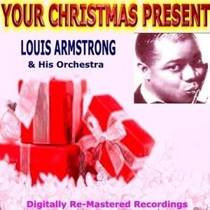 Альбом: Louis Armstrong and His Orchestra - Your Christmas Present - Louis Armstrong & His Orchestra