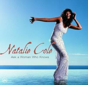 Альбом: Natalie Cole - Ask A Woman Who Knows