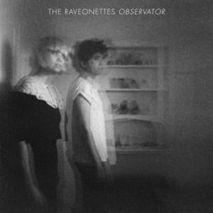 Альбом: The Raveonettes - Observator