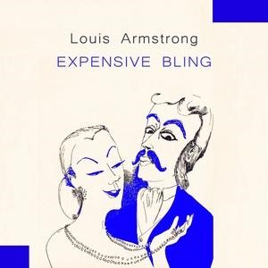 Альбом: Louis Armstrong and His Orchestra - Expensive Bling