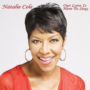 Альбом: Natalie Cole - Our Love Is Here to Stay
