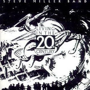 Альбом: Steve Miller Band - Living In The 20th Century