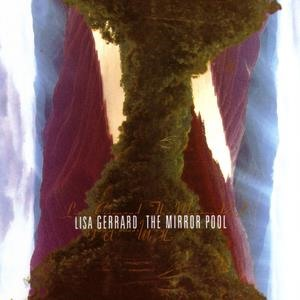 Альбом: Lisa Gerrard - The Mirror Pool