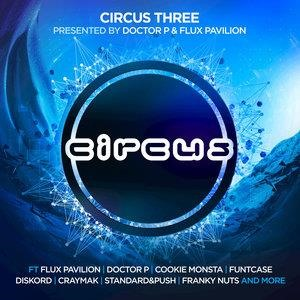 Альбом: Flux Pavilion - Circus Three (Presented by Doctor P and Flux Pavilion)
