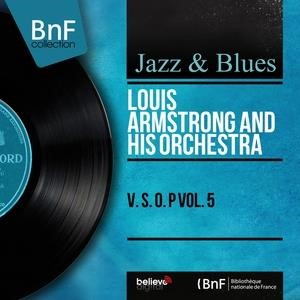 Альбом: Louis Armstrong and His Orchestra - V. S. O. P Vol. 5