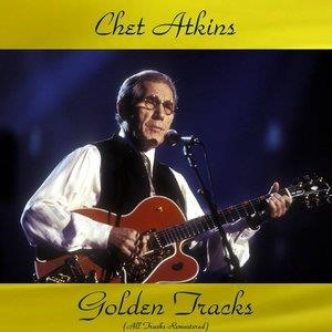 Альбом: Chet Atkins - Chet Atkins Golden Tracks