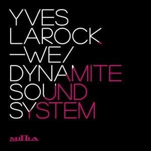 Альбом: Yves Larock - We / Dynamite Sound System